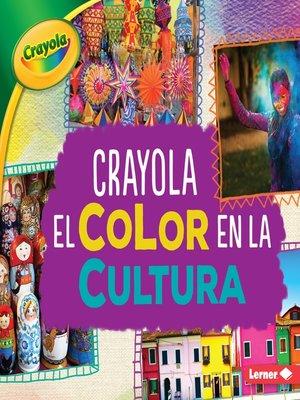 cover image of Crayola El color en la cultura (Crayola Color in Culture)