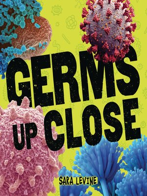 cover image of Germs Up Close
