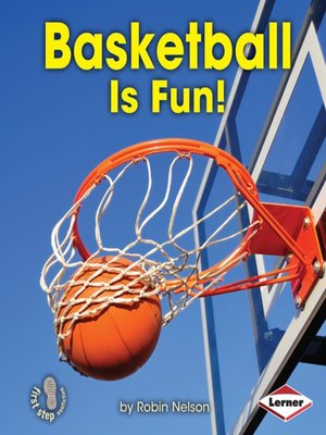 cover image of Basketball Is Fun!