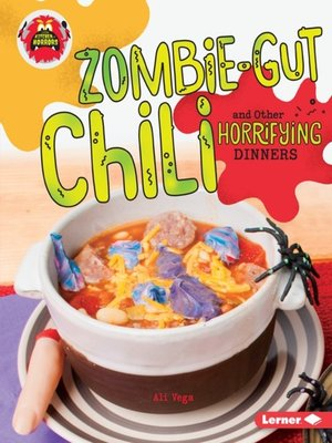cover image of Zombie-Gut Chili and Other Horrifying Dinners