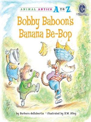 cover image of Bobby Baboon's Banana Be-Bop