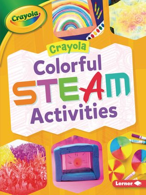 cover image of Crayola Colorful STEAM Activities