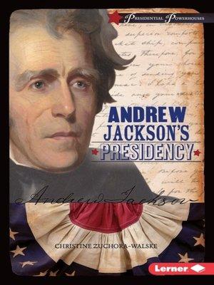 cover image of Andrew Jackson's Presidency