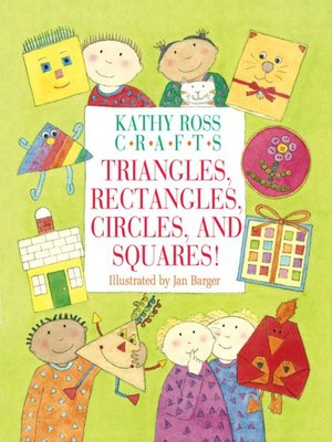 cover image of Kathy Ross Crafts Triangles, Rectangles, Circles