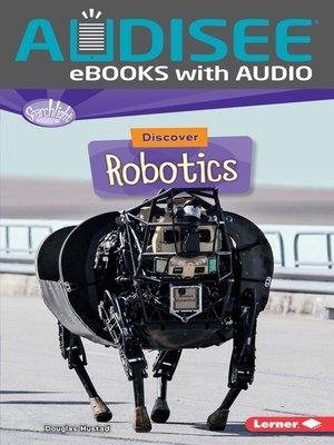 cover image of Discover Robotics
