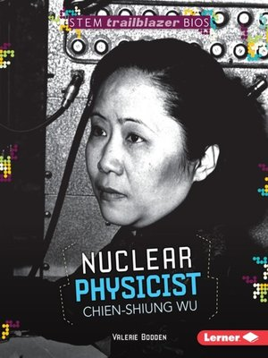 cover image of Nuclear Physicist Chien-Shiung Wu