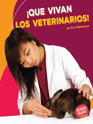 cover image of ¡Que vivan los veterinarios! (Hooray for Veterinarians!)