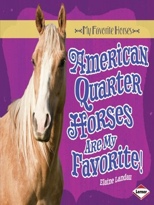 cover image of American Quarter Horses Are My Favorite!