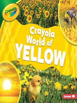 cover image of Crayola ® World of Yellow