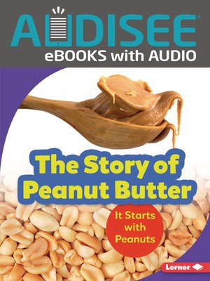 cover image of The Story of Peanut Butter