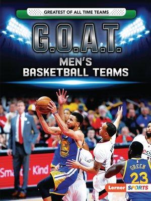 cover image of G.O.A.T. Men's Basketball Teams