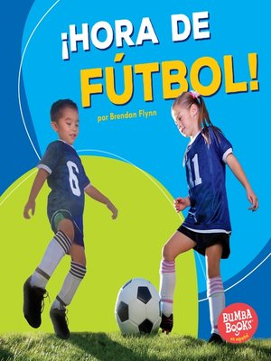 cover image of ¡Hora de fútbol! (Soccer Time!)