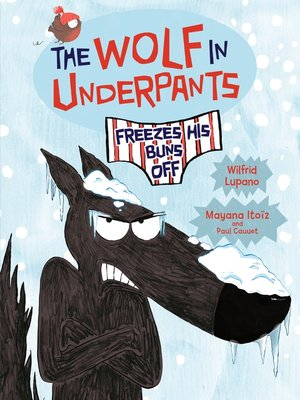 cover image of The Wolf in Underpants Freezes His Buns Off