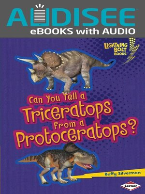 cover image of Can You Tell a Triceratops from a Protoceratops?