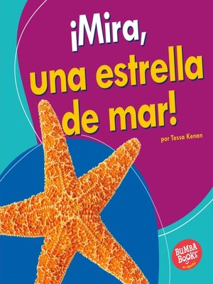 cover image of ¡Mira, una estrella de mar! (Look, a Starfish!)