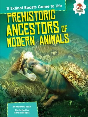 cover image of Prehistoric Ancestors of Modern Animals