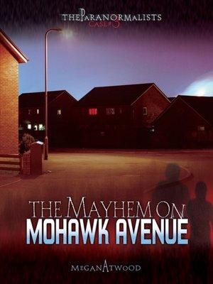 cover image of The Mayhem on Mohawk Avenue