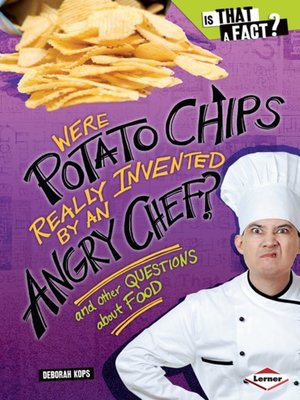 cover image of Were Potato Chips Really Invented by an Angry Chef?