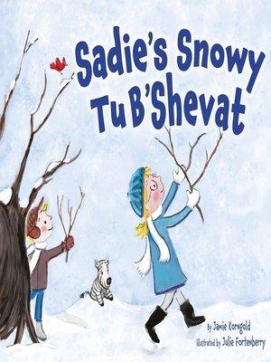 cover image of Sadie's Snowy Tu B'Shevat