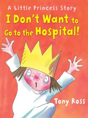 cover image of I Don't Want to Go to the Hospital!
