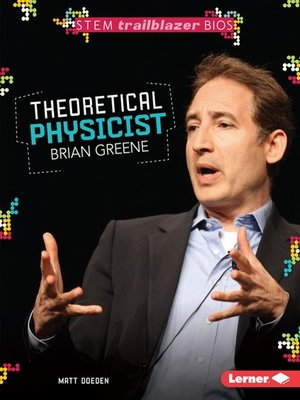 cover image of Theoretical Physicist Brian Greene
