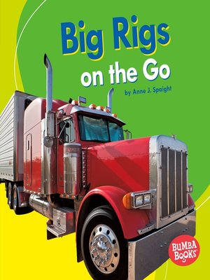 cover image of Big Rigs on the Go