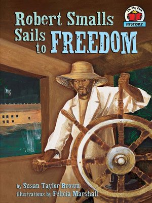 cover image of Robert Smalls Sails to Freedom