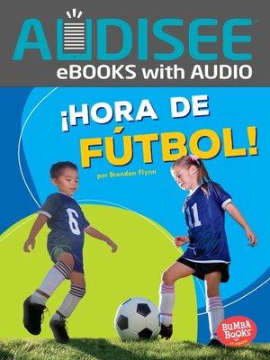 cover image of ¡Hora de fútbol! (Soccer Time!)