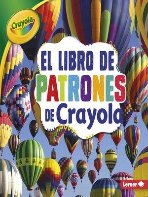 cover image of El libro de patrones de Crayola (The Crayola Patterns Book)