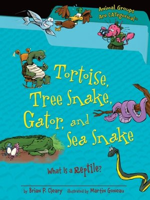 cover image of Tortoise, Tree Snake, Gator, and Sea Snake