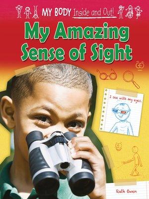 cover image of My Amazing Sense of Sight