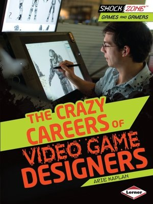 cover image of The Crazy Careers of Video Game Designers