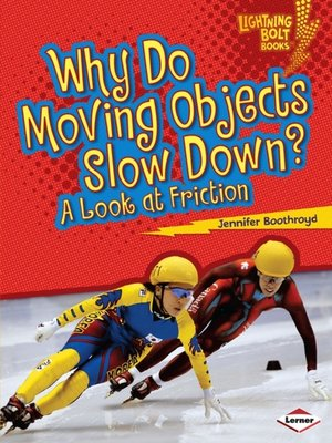 cover image of Why Do Moving Objects Slow Down?