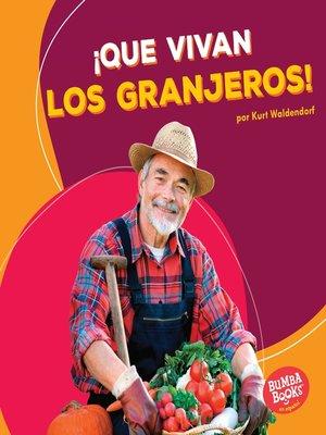 cover image of ¡Que vivan los granjeros! (Hooray for Farmers!)