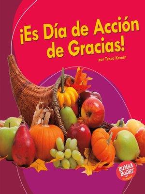 cover image of ¡Es Día de Acción de Gracias! (It's Thanksgiving!)