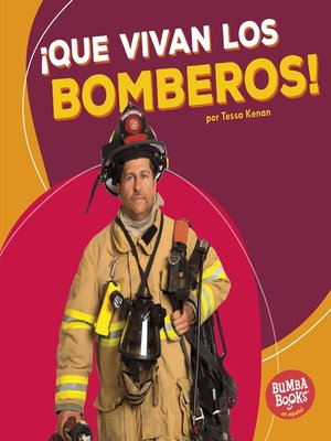 cover image of ¡Que vivan los bomberos! (Hooray for Firefighters!)