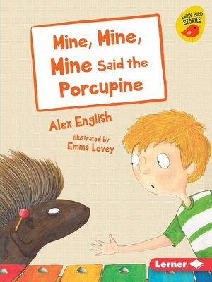 cover image of Mine, Mine, Mine Said the Porcupine