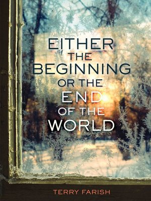 cover image of Either the Beginning or the End of the World