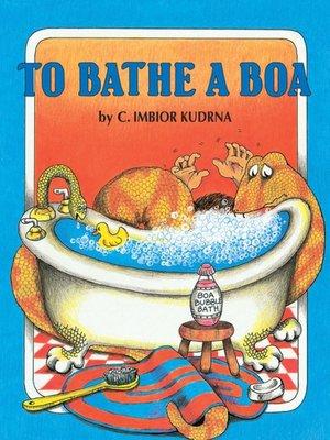 cover image of To Bathe a Boa