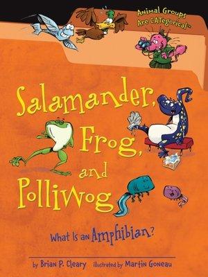 cover image of Salamander, Frog, and Polliwog