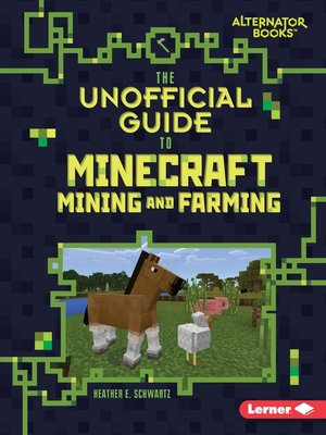 cover image of The Unofficial Guide to Minecraft Mining and Farming