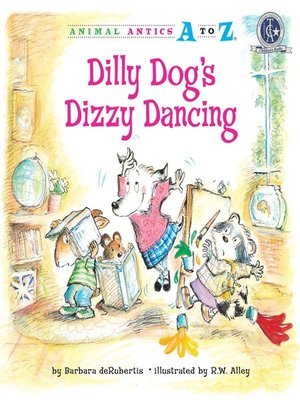 cover image of Dilly Dog's Dizzy Dancing
