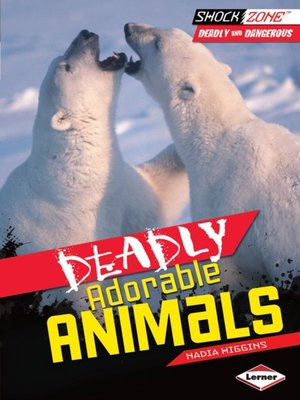 cover image of Deadly Adorable Animals