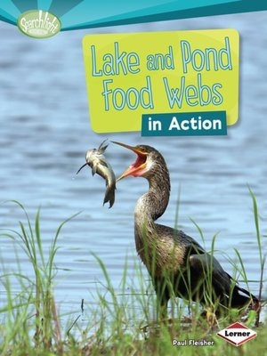 cover image of Lake and Pond Food Webs in Action