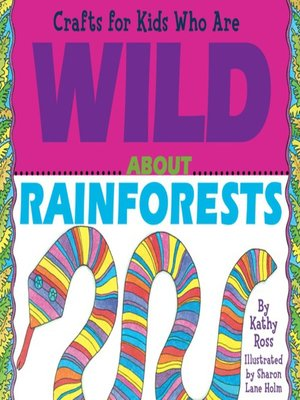 cover image of Crafts for Kids Who Are Wild About Rainforests