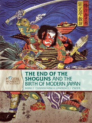 cover image of The End of the Shoguns and the Birth of Modern Japan