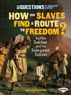 cover image of How Did Slaves Find a Route to Freedom?