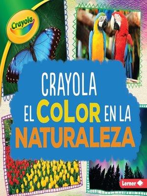 cover image of Crayola El color en la naturaleza (Crayola Color in Nature)
