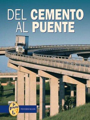 cover image of Del cemento al puente (From Cement to Bridge)