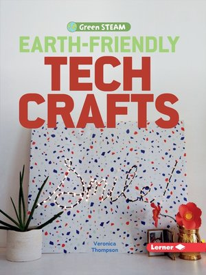 cover image of Earth-Friendly Tech Crafts